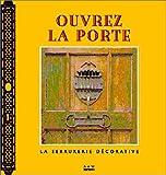 echange, troc Françoise Cordier, Daniel Reuliaux - Ouvrez la porte : La serrurerie décorative