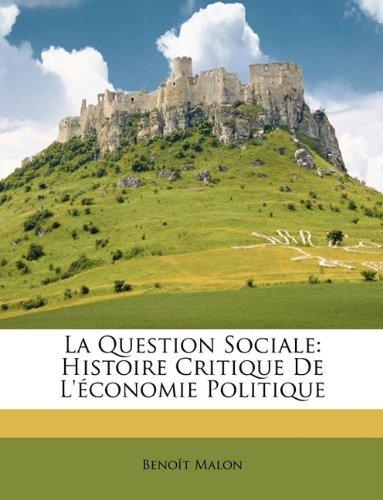 La Question Sociale: Histoire Critique De L'économie Politique