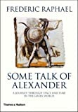 Some Talk of Alexander (0500512884) by Raphael, Frederic