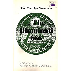 The New Age Movement; and the Illuminati 666