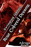 Rose Colored Dreams (Swinging Games Book 14)