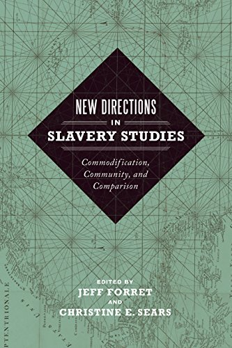 New Directions in Slavery Studies: Commodification, Community, and Comparison PDF