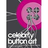 Celebrity Button Art: An A-Z of Celebrity Mini Masterpiecesby Karen Gammon