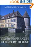 Life in The French Country House