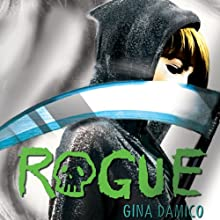 Rogue (       UNABRIDGED) by Gina Damico Narrated by Jessica Almasy