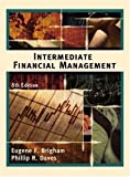 Intermediate Financial Management, 8th Edition (0324282850) by Brigham, Eugene