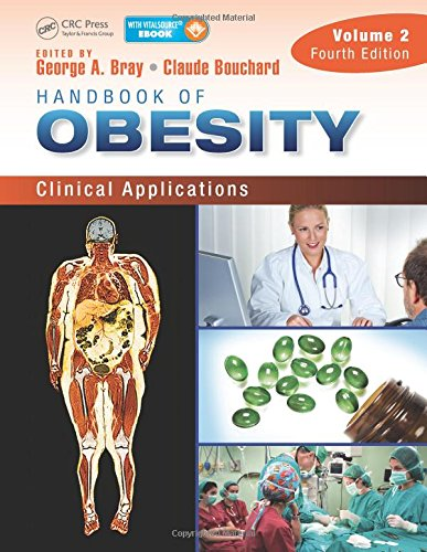 Handbook of Obesity, Two-Volume Set: Handbook of Obesity - Volume 2: Clinical Applications, Fourth Edition (Bray, Handbook of Obesity) PDF