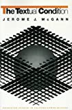 The Textual Condition (Princeton Studies in Culture/Power/History) (069101518X) by McGann, Jerome J.