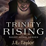 Trinity Rising: Night Hawk Series | J.E. Taylor