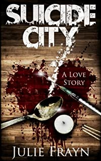 Suicide City, A Love Story by Julie Frayn ebook deal