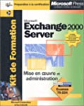 Microsoft exchange 2000 server - kit...