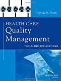 img - for Health Care Quality Management: Tools and Applications book / textbook / text book