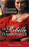 echange, troc Heather Graham - La Rebelle flamboyante