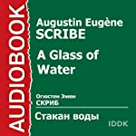 A Glass of Water [Russian Edition] | Augustin Eugène Scribe