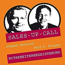 Mitarbeiterbegeisterung (Sales-up-Call) Hörbuch von Stephan Heinrich, Ralf R. Strupat Gesprochen von: Stephan Heinrich, Ralf R. Strupat