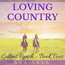 Loving Country: Collins Ranch Book Four (       UNABRIDGED) by Ana Vela Narrated by Avianna Rey