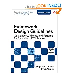 Framework Design Guidelines: Conventions, Idioms, and Patterns for Reusable .NET Libraries (2nd Edition) Krzysztof Cwalina and Brad Abrams