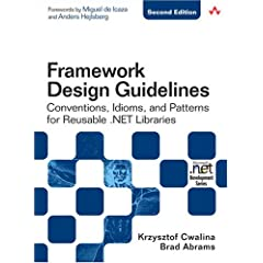Framework Design Guidelines: Conventions, Idioms, and Patterns for Reuseable .NET Libraries (2nd Edition) (Microsoft .NET Development Series)