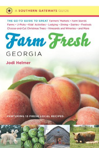 farm-fresh-georgia-the-go-to-guide-to-great-farmers-markets-farm-stands-farms-u-picks-kids-activitie