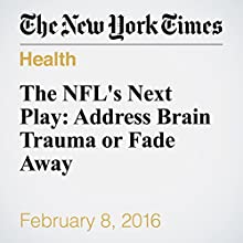 The NFL's Next Play: Address Brain Trauma or Fade Away Other by George D. Lundberg Narrated by Keith Sellon-Wright