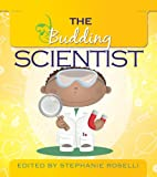 The Budding Scientist  (The Budding Series)