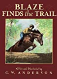 Blaze Finds The Trail (Turtleback School & Library Binding Edition) (Billy and Blaze Books (Pb)) (0613243803) by Anderson, C. W.