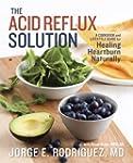 The Acid Reflux Solution: A Cookbook...