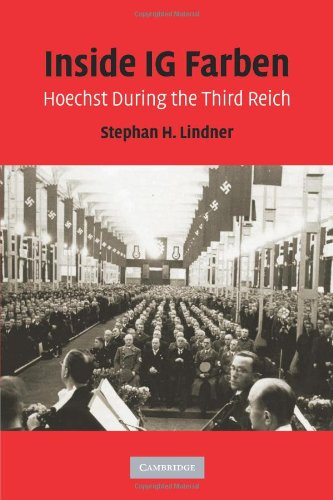 Inside IG Farben: Hoechst During the Third Reich
