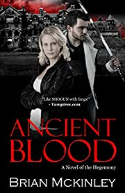 Ancient Blood: A Novel of the Hegemony (The Order Saga Book 1)