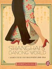 CUHK Series:Shanghai's Dancing World: Cabaret Culture and Urban Politics, 1919-1954