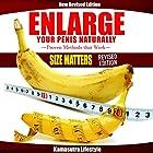 Enlarge Your Penis Naturally Hörbuch von  Kamasutra Lifestyle Gesprochen von: Craig Beck