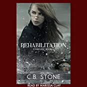 Rehabilitation: Unbelief, Book 1 | C.B. Stone