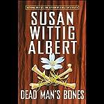 Dead Man's Bones (China Bayles #13) | Susan Wittig Albert