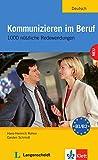 Kommunizieren Im Beruf: Kommunizieren Im Beruf - 1000 Nutzliche Redemittel