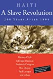 Haiti: A Slave Revolution: 200 Years After 1804 (0974752142) by Clark, Ramsey