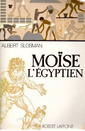 Moise l'Egyptien (La Trilogie du passe / Albert Slosman) (French Edition)