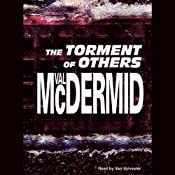 The Torment of Others: Tony Hill / Carol Jordan Series, Book 4 | Val McDermid