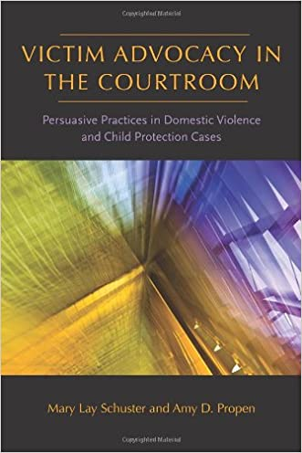 Victim Advocacy in the Courtroom: Persuasive Practices in Domestic Violence and Child Protection Cases (Northeastern Series on Gender, Crime, and Law)