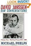 David Janssen: Our Conversations: The Final Years (Volume 2)