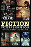 img - for Fiction Writers' Phrase Book: Essential Reference and Thesaurus for Authors of Action, Fantasy, Horror, and Science Fiction (Writers' Phrase Books) (Volume 5) book / textbook / text book