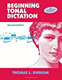 img - for Beginning Tonal Dictation by Durham, Thomas L.(July 1, 2003) Paperback book / textbook / text book