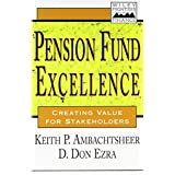 Pension Fund Excellence: Creating Value for Stakeholders ~ Keith P. Ambachtsheer