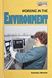 img - for Working in the Environment (Exploring Careers Series) book / textbook / text book
