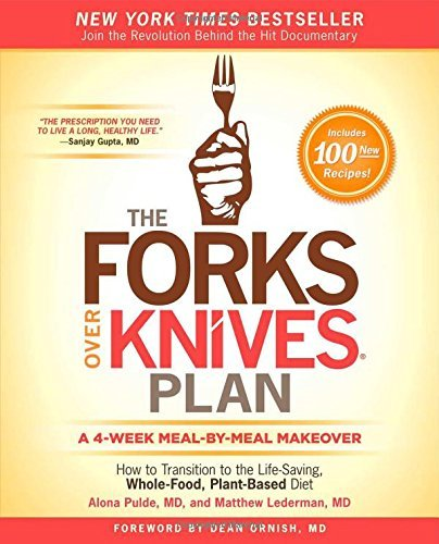 By Alona Pulde M.D. The Forks Over Knives Plan: How To Transition To The Life-Saving, Whole-Food, Plant-Based Diet (1St First Edition) [Hardcover]
