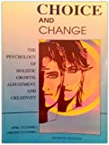 img - for Choice and Change: The Psychology of Holistic Growth, Adjustment, and Creativity book / textbook / text book