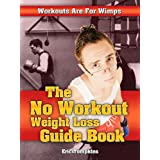 5138uq1W3cL. SL160 OU01 SS160  The No Workout Weight Loss Guide Book (Kindle Edition)
