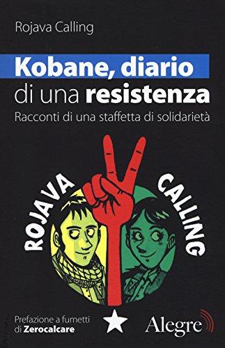 Kobane diario di una resistenza Racconti di una staffetta di solidarietà PDF
