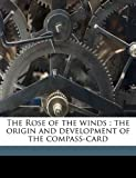 The Rose of the winds: the origin and development of the compass-card