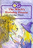 The Witch's Birthday Present (Cartwheels)
