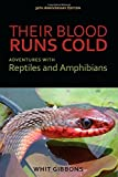 img - for Their Blood Runs Cold: Adventures with Reptiles and Amphibians book / textbook / text book